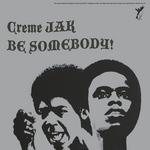 Be Somebody!