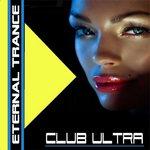 Club Ultra Eternal Trance (unmixed tracks)
