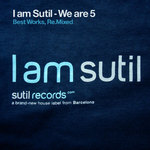 I Am Sutil: We Are 5 (Best Works & re-mixed)
