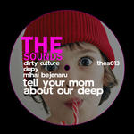 Tell Your Mom About Our Deep EP