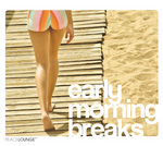 Early Morning Breaks (unmixed tracks)