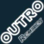 Outro (remixes)