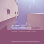 Jeff Bennett presents Deeper Dimensions: Vol 1 (unmixed tracks)