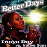 DAY, Inaya vs NATIVE SONS - Better Days (Front Cover)