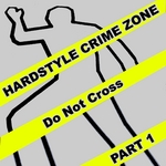 Hardstyle Crime Zone: Part 1