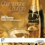 SILVERTON, Eddie/VARIOUS - Champagne Loungin Deluxe Edition (Front Cover)