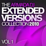 The Armada DJ Extended Versions Collection 2010: Vol 1