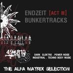 Endzeit (Act III) Bunkertracks: The Alfa Matrix Selection