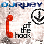 DJ RUBY - Off The Hook (Front Cover)