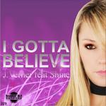 I Gotta Believe