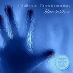 Chill Out Dreaminess: Blue Session