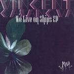 We Live On Ships  EP