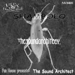 SOUND ARCHITECT, The - Shambolo (Front Cover)