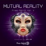 Free-Spirit Vol V - Mutual Reality (Compiled By Jay Om)