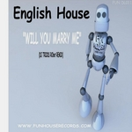 ENGLISH HOUSE - Will You Marry Me (Front Cover)