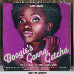 Boogie's Gonna Getcha: 80's New York Boogie