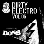 Dirty Electro: Vol 6 (unmixed tracks)