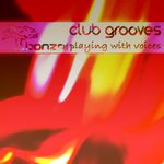 Bonzai Club Grooves (Playing With Voices)