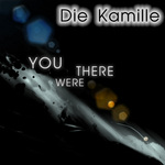 You Were There