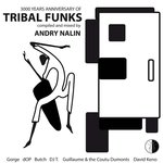 3000 Years Anniversary Of Tribal Funks (compiled & mixed by Andry Nalin) (unmixed tracks)