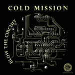 Reinforced Presents Cold Mission: Blow The Circuit