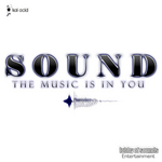 Sound: The Music Is In You