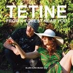 TETINE - From A Forest Near You (Front Cover)