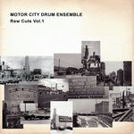 Motor City Drum Ensemble: Raw Cuts #3