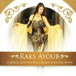 Raks Ayoub: Classical Egyptian Belly Dance
