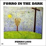 FORRO IN THE DARK - Perro Loco (remixes) (Front Cover)