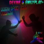DEVINE/EMILYPLAY - Bring Back That Feeling (Front Cover)
