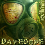 DOPE, Dave - Industrial Violence (Front Cover)