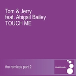Touch Me (The remixes: Part 2)