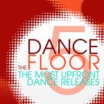 The Dance Floor: Vol 5 (unmixed tracks)