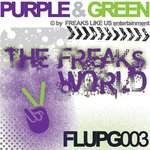 Purple & Green The Freaks World (unmixed tracks)