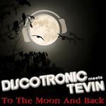 DISCOTRONIC meets TEVIN - To The Moon And Back (Front Cover)