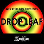 Don Corleon Presents: Drop Leaf