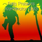 Fatis Presents Xterminator 1993