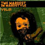 The Hardest In Hardstyle: Vol 01