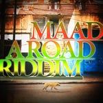 Maad A Road Riddim
