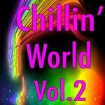 Chillin' World: Vol 2