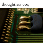 VARIOUS - Thoughtless 004 (Front Cover)