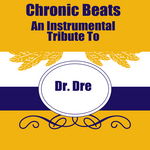 Chronic Beats: An Instrumental Tribute To Dr Dre
