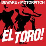 BEWARE & MOTORPITCH - El Toro EP (Front Cover)