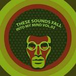These Sounds Fall Into My Mind Vol 02