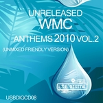 Unreleased WMC Anthems 2010 Vol 2 (unmixed Friendly version)