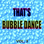 That's Bubble Dance Vol 3