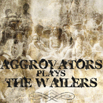 Aggrovators Plays The Wailers