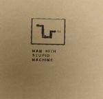 Man With Stupid Machine