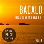 Bacalo: Ibiza Sunset Chill EP